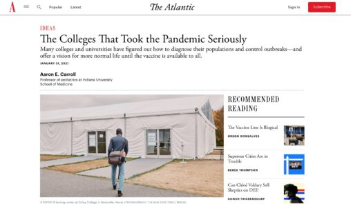 Cover of article in Ideas section titled The Colleges That Took the Pandemic Seriously below text is Many colleges and universities have figured out how to diagnose their populations and control outbreaks—and offer a vision for more normal life until the vaccine is available to all. plus photo of a student walking towards a campus tent structure